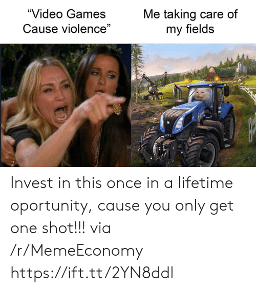 """Once In A: """"Video Games  Me taking care of  my fields  Cause violence"""" Invest in this once in a lifetime oportunity, cause you only get one shot!!! via /r/MemeEconomy https://ift.tt/2YN8ddl"""