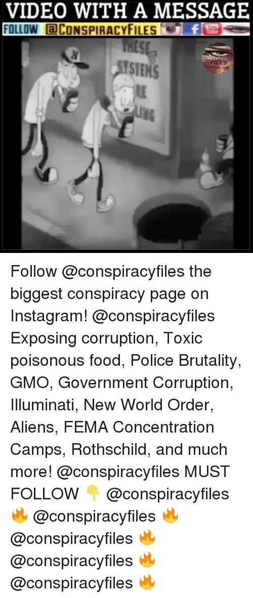 fema: VIDEO WITH A MESSAGE  FOLLOW aCONSPIRACYFILEs  PYRAC  STEMS Follow @conspiracyfiles the biggest conspiracy page on Instagram! @conspiracyfiles Exposing corruption, Toxic poisonous food, Police Brutality, GMO, Government Corruption, Illuminati, New World Order, Aliens, FEMA Concentration Camps, Rothschild, and much more! @conspiracyfiles MUST FOLLOW 👇 @conspiracyfiles 🔥 @conspiracyfiles 🔥 @conspiracyfiles 🔥 @conspiracyfiles 🔥 @conspiracyfiles 🔥