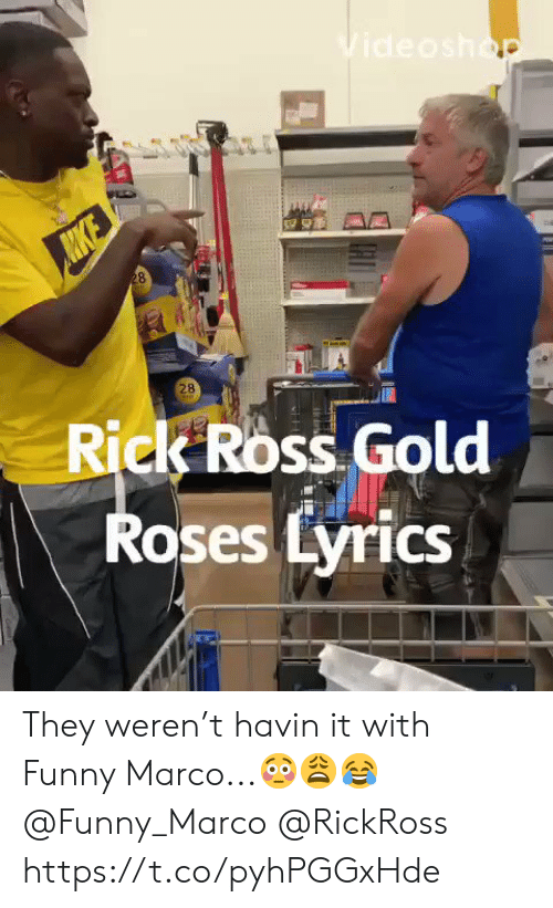 Marco: Videoshop  28  28  Rick Ross Gold  Roses Lyrics They weren't havin it with Funny Marco...😳😩😂 @Funny_Marco @RickRoss https://t.co/pyhPGGxHde