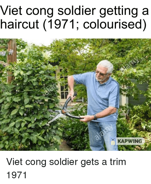 Haircut, Soldier, and Viet Cong: Viet cong soldier getting a  haircut (1971; colourised)  KAPWING Viet cong soldier gets a trim 1971