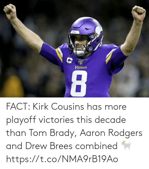 decade: VIKINGS  8 FACT: Kirk Cousins has more playoff victories this decade than Tom Brady, Aaron Rodgers and Drew Brees combined 🐐 https://t.co/NMA9rB19Ao