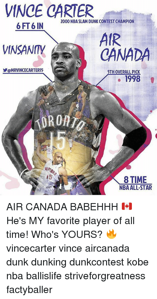 nba all stars: VINCE CARTER  2000 NBA SLAM DUNK CONTEST CHAMPION  6 FT 6 IN  AIR  VINSANITY  CANADA  @MRVINCECARTER5  STH OVERALL PICK  1998  8 TIME  NBA ALL-STAR AIR CANADA BABEHHH 🇨🇦 He's MY favorite player of all time! Who's YOURS? 🔥 vincecarter vince aircanada dunk dunking dunkcontest kobe nba ballislife striveforgreatness factyballer
