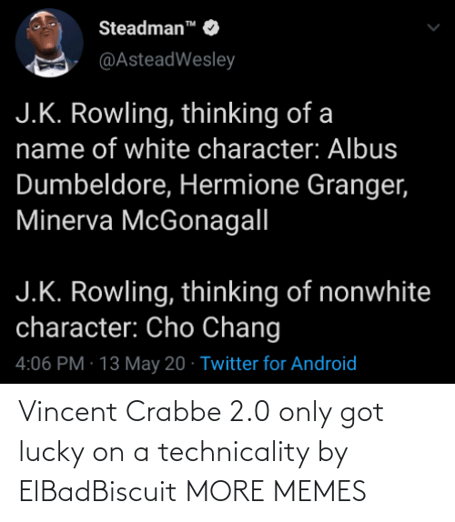 2 0: Vincent Crabbe 2.0 only got lucky on a technicality by ElBadBiscuit MORE MEMES