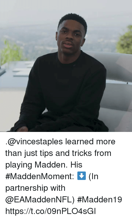 Memes, 🤖, and Madden: .@vincestaples learned more than just tips and tricks from playing Madden.  His #MaddenMoment: ⬇️ (In partnership with @EAMaddenNFL) #Madden19 https://t.co/09nPLO4sGI