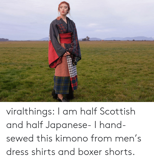 Shorts: viralthings:  I am half Scottish and half Japanese- I hand-sewed this kimono from men's dress shirts and boxer shorts.