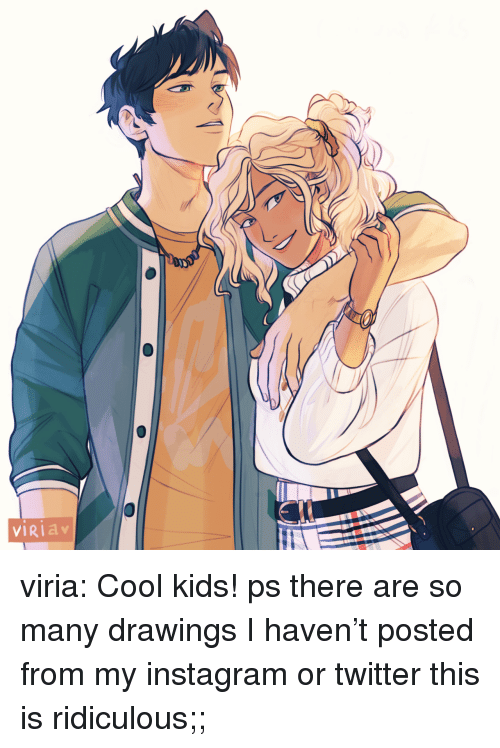 Drawings: VIRIa viria: Cool kids! ps there are so many drawings I haven't posted from my instagram or twitter this is ridiculous;;
