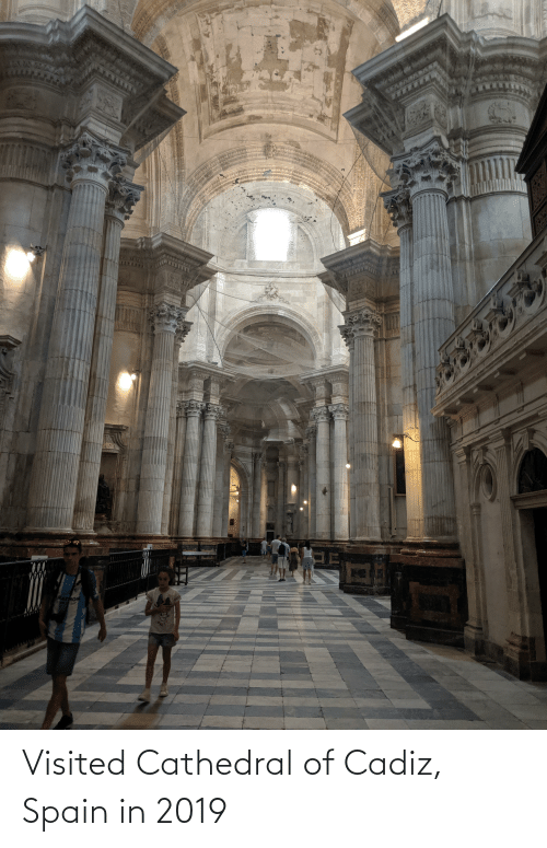 Visited: Visited Cathedral of Cadiz, Spain in 2019