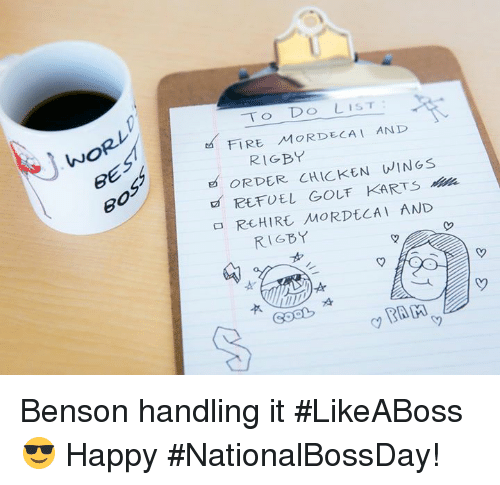 Fire, Memes, and Chicken: VNO  TO DO LIST  FIRE MORDECAI AND  RIGBY  WINGS  ORDER CHICKEN Tee FUEL Gouf KARTS  REHIRE MORDtCA I AND  RIGBY  GOOD Benson handling it #LikeABoss 😎  Happy #NationalBossDay!