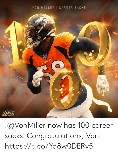 Adidas: VON MILLER CAREER SACKS  BRONCOS  NFL  adidas .@VonMiller now has 100 career sacks!  Congratulations, Von! https://t.co/Yd8w0DERv5