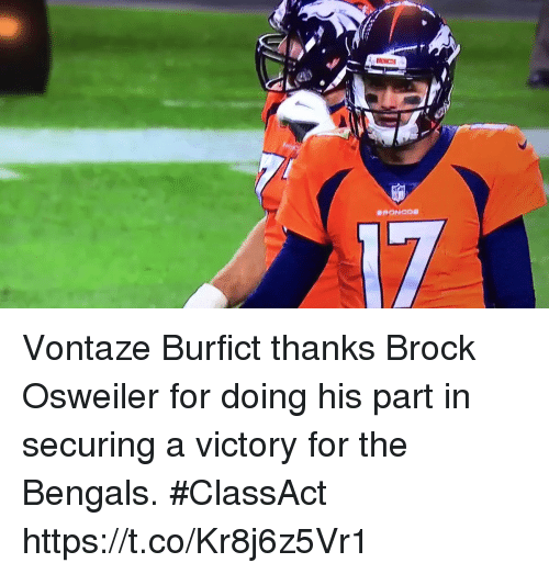 Football, Nfl, and Sports: Vontaze Burfict thanks Brock Osweiler for doing his part in securing a victory for the Bengals. #ClassAct   https://t.co/Kr8j6z5Vr1