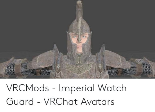 VRCMods - Imperial Watch Guard - VRChat Avatars | Watch Meme