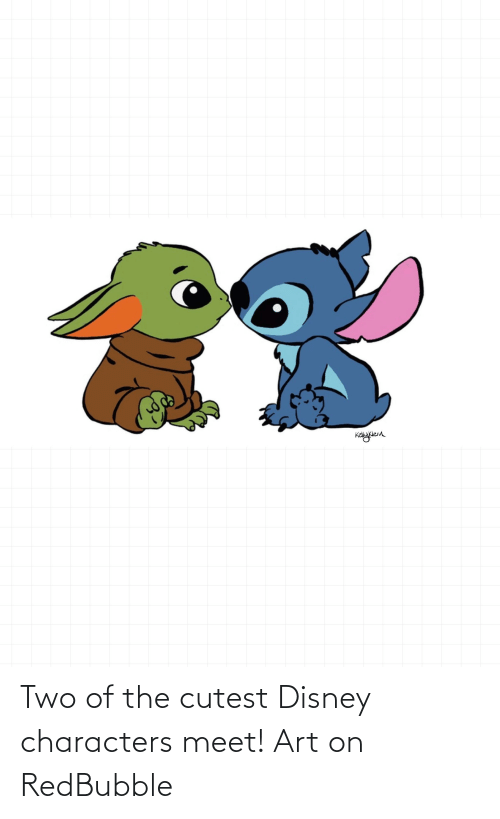 Redbubble: wননি  ४ Two of the cutest Disney characters meet! Art on RedBubble