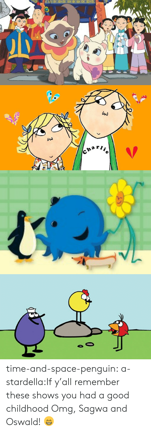 Omg, Target, and Tumblr: W  enarie time-and-space-penguin:  a-stardella:If y'all remember these shows you had a good childhood  Omg, Sagwa and Oswald! 😁