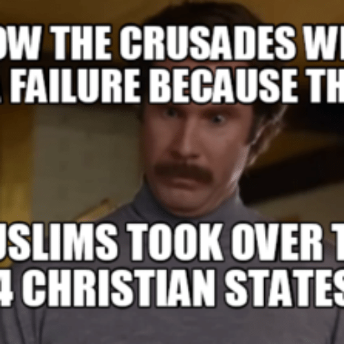 Over Christian And Christians W The Crusades Wi Failure Because Th Slims Took Over T Christian States