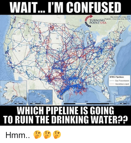 aven: WAIT... I'M CONFUSED  TURNINEial Aven Nag sa  POINT USA  SD  NV  UT  NPMS Pipelines  Gas Transnsson  Haz ardous Liquid  AK  250  500  1,000  WHICH PIPELINE IS GOING  TO RUIN THE DRINKING WATER? Hmm.. 🤔🤔🤔