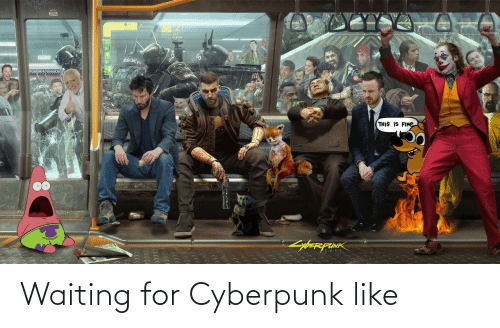 Waiting For: Waiting for Cyberpunk like