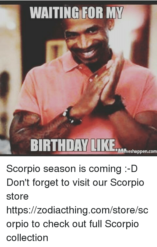 best scorpio dating scorpio same birthday as meme