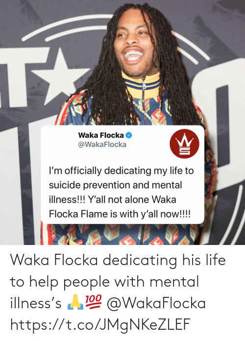 His: Waka Flocka dedicating his life to help people with mental illness's 🙏💯 @WakaFlocka https://t.co/JMgNKeZLEF