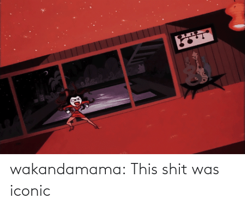 Was: wakandamama: This shit was iconic