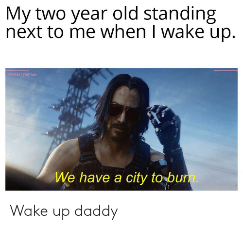 wake up: Wake up daddy