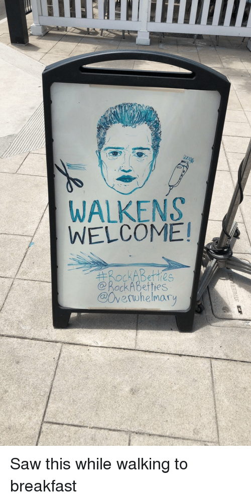 Funny, Saw, and Breakfast: WALKENS  WELCOME!  @overwhelmary