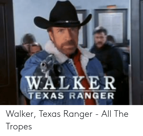 Walker Texas: WALKER  TEXAS RANGER Walker, Texas Ranger - All The Tropes