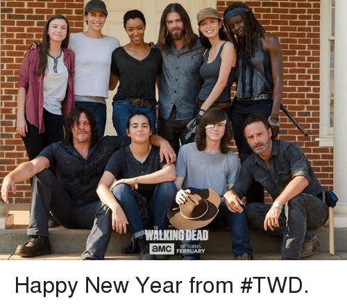 Dank, Walking Dead, and 🤖: WALKING DEAD  RETURNS  aMC  FEBRUARY Happy New Year from #TWD.