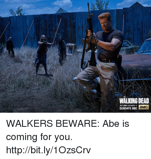 Walking Dead Returns: WALKING DEAD  RETURNS OCTOBER 11  aMC  SUNDAYS 918C WALKERS BEWARE: Abe is coming for you. http://bit.ly/1OzsCrv