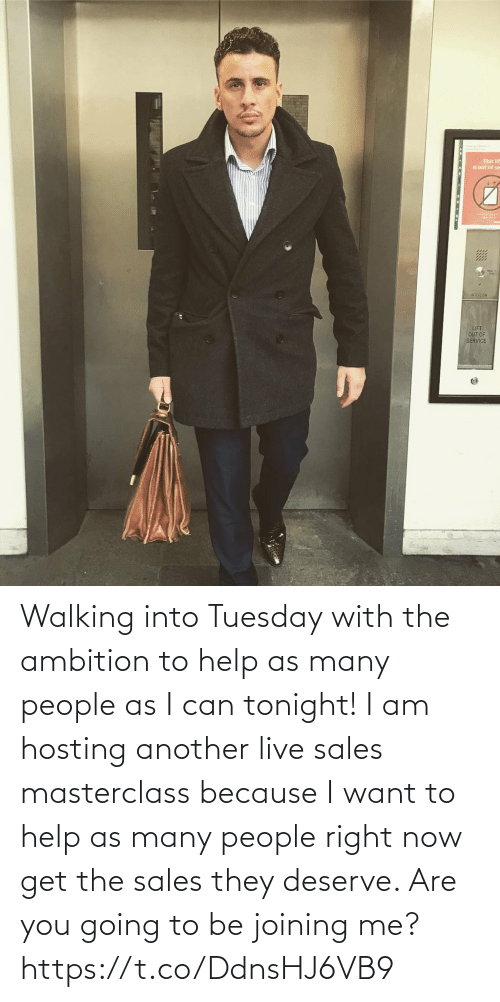 I Want: Walking into Tuesday with the ambition to help as many people as I can tonight!   I am hosting another live sales masterclass because I want to help as many people right now get the sales they deserve. Are you going to be joining me? https://t.co/DdnsHJ6VB9