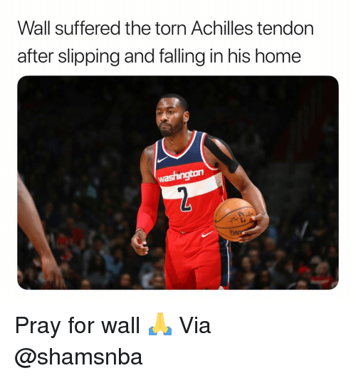 Slipping: Wall suffered the torn Achilles tendon  after slipping and falling in his home  washington  ON Pray for wall 🙏 Via @shamsnba