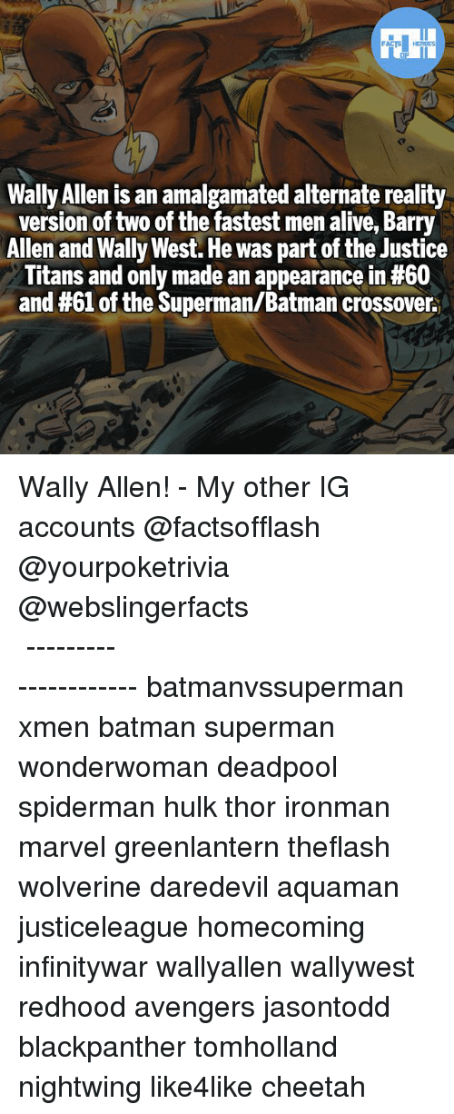 Deadpoole: Wally Allen is an amalgamated alternate reality  version of two of the fastest men alive, Barry  Allen and Wally West. He was part of the Justice  Titans and only made an appearance in #60  and #61 of the Superman/Batman crossover. Wally Allen! - My other IG accounts @factsofflash @yourpoketrivia @webslingerfacts ⠀⠀⠀⠀⠀⠀⠀⠀⠀⠀⠀⠀⠀⠀⠀⠀⠀⠀⠀⠀⠀⠀⠀⠀⠀⠀⠀⠀⠀⠀⠀⠀⠀⠀⠀⠀ ⠀⠀--------------------- batmanvssuperman xmen batman superman wonderwoman deadpool spiderman hulk thor ironman marvel greenlantern theflash wolverine daredevil aquaman justiceleague homecoming infinitywar wallyallen wallywest redhood avengers jasontodd blackpanther tomholland nightwing like4like cheetah