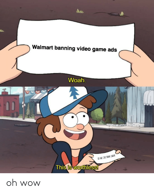 Banning: Walmart banning video game ads  Woah.  w  3  This is worthless! oh wow