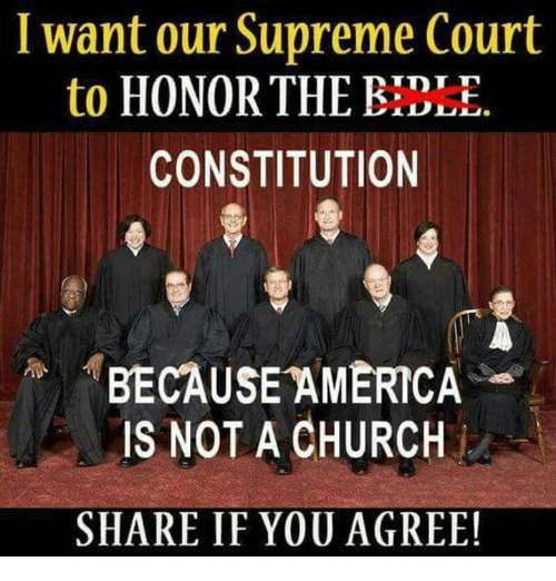Because America: want our Supreme Court  TDT T  to  HONOR THE  CONSTITUTION  BECAUSE AMERICA  IS NOT A CHURCH  SHARE IF YOU AGREE!