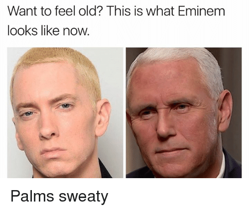 Eminem, Dank Memes, and Old: Want to feel old? This is what Eminem  looks like now. Palms sweaty
