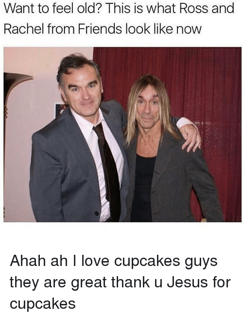 Cupcaking: Want to feel old? This is what Ross and  Rachel from Friends look like now Ahah ah I love cupcakes guys they are great thank u Jesus for cupcakes