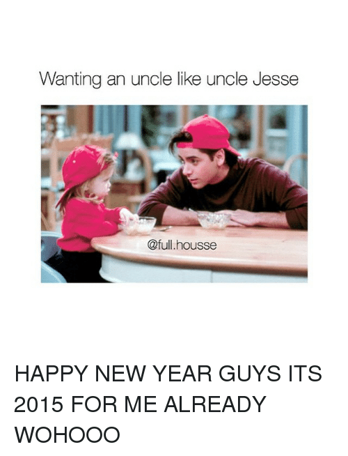 uncle jesse: Wanting an uncle like uncle Jesse  @full housse HAPPY NEW YEAR GUYS ITS 2015 FOR ME ALREADY WOHOOO