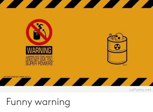 Lefunny: WARNING  JUMPING INTO TOXIC WASTE  SUPER POWERS  LeFunny.net Funny warning