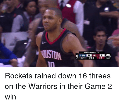 Game, Warriors, and The Warriors: WARRIORS LEAD 1-0  18  21  1ST2:58 22 Rockets rained down 16 threes on the Warriors in their Game 2 win