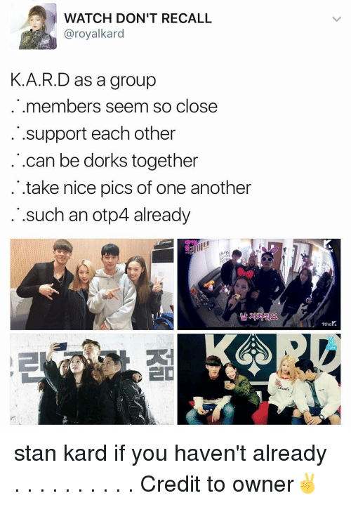 Nice Pics: WATCH DON'T RECALL  @roy alkard  K.A.R.D as a group  members seem so close  support each other  .can be dorks together  take nice pics of one another  such an otp4 already  1the stan kard if you haven't already . . . . . . . . . . Credit to owner✌