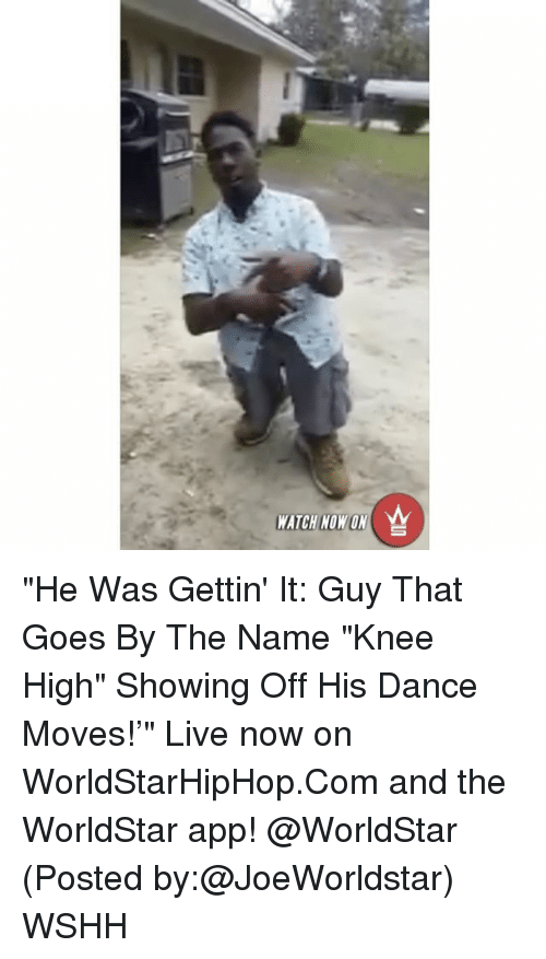 "The Worldstar: WATCH NOW ON  A ""He Was Gettin' It: Guy That Goes By The Name ""Knee High"" Showing Off His Dance Moves!'"" Live now on WorldStarHipHop.Com and the WorldStar app! @WorldStar (Posted by:@JoeWorldstar) WSHH"
