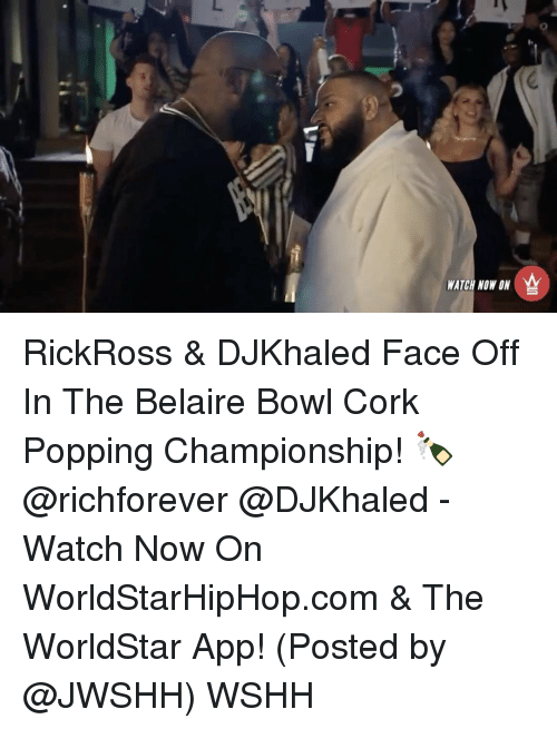The Worldstar: WATCH NOW ON RickRoss & DJKhaled Face Off In The Belaire Bowl Cork Popping Championship! 🍾 @richforever @DJKhaled - Watch Now On WorldStarHipHop.com & The WorldStar App! (Posted by @JWSHH) WSHH