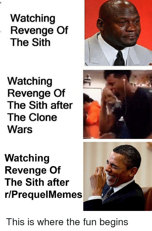 clone wars: Watching  Revenge Of  The Sith  Watching  Revenge Of  The Sith after  The Clone  Wars  Watching  Revenge Of  The Sith after  r/PrequelMemes This is where the fun begins