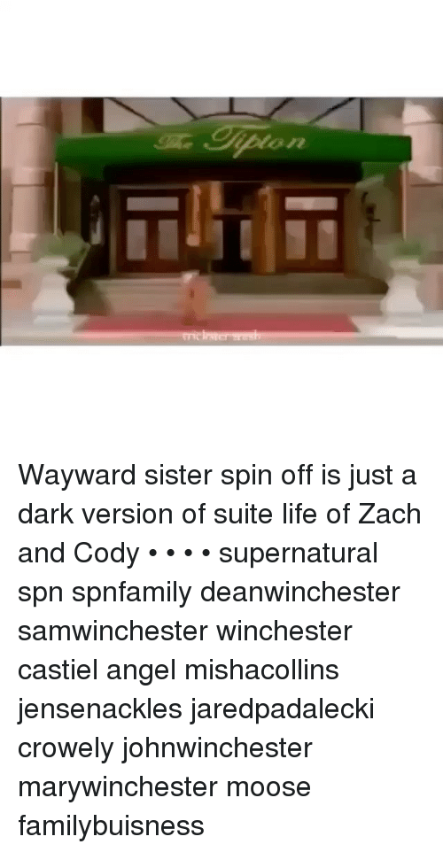zach and cody: Wayward sister spin off is just a dark version of suite life of Zach and Cody • • • • supernatural spn spnfamily deanwinchester samwinchester winchester castiel angel mishacollins jensenackles jaredpadalecki crowely johnwinchester marywinchester moose familybuisness