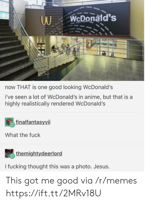 Highly: WcDonald's  now THAT is one good looking WcDonald's  i've seen a lot of WcDonald's in anime, but that is a  highly realistically rendered Wc Donald's  finalfantasyvii  What the fuck  themightydeerlord  I fucking thought this was a photo. Jesus. This got me good via /r/memes https://ift.tt/2MRv18U