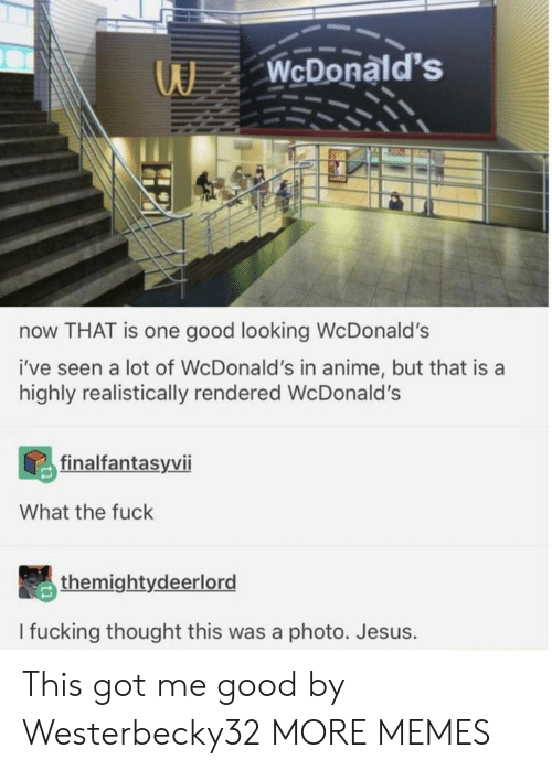 Highly: WcDonald's  now THAT is one good looking WcDonald's  i've seen a lot of WcDonald's in anime, but that is a  highly realistically rendered Wc Donald's  finalfantasyvii  What the fuck  themightydeerlord  I fucking thought this was a photo. Jesus. This got me good by Westerbecky32 MORE MEMES
