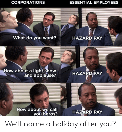 holiday: We'll name a holiday after you?