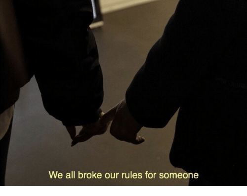 All, For, and Broke: We all broke our rules for someone