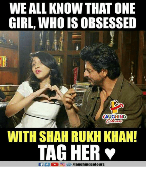 shah rukh khan: WE ALL KNOW THAT ONE  GIRL, WHO IS OBSESSED  AUGHING  WITH SHAH RUKH KHAN!  TAG HER  fyr/laughingcolours