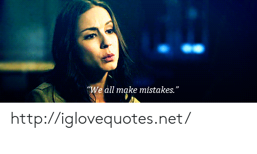 "Http, Mistakes, and Net: We all make mistakes."" http://iglovequotes.net/"
