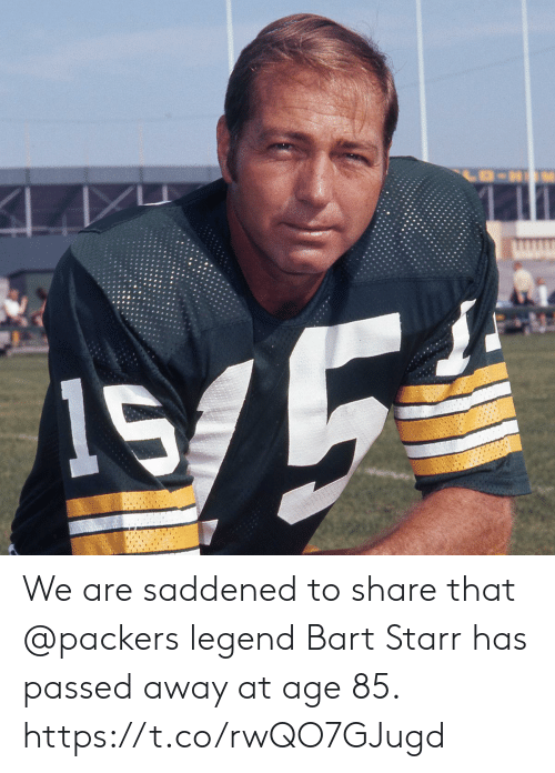 Bart: We are saddened to share that @packers legend Bart Starr has passed away at age 85. https://t.co/rwQO7GJugd